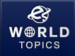 WORLD TOPICS